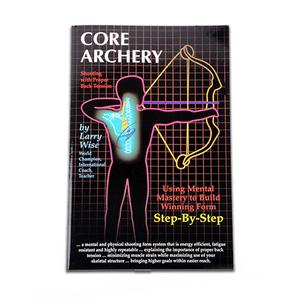 Core Archery by Larry Wise